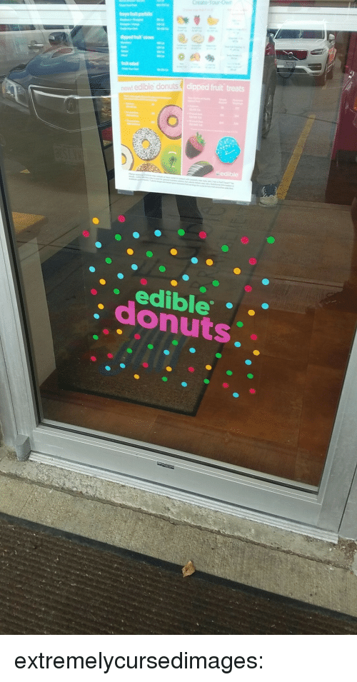 Target, Tumblr, and Blog: Create Your Ow  tnit salad  dipped fruit treats  newl edible donuts  edible  edible  : donuts extremelycursedimages: