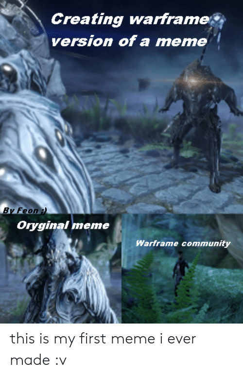 Creating Warframe Version of a Meme by Feon Oryginal Meme