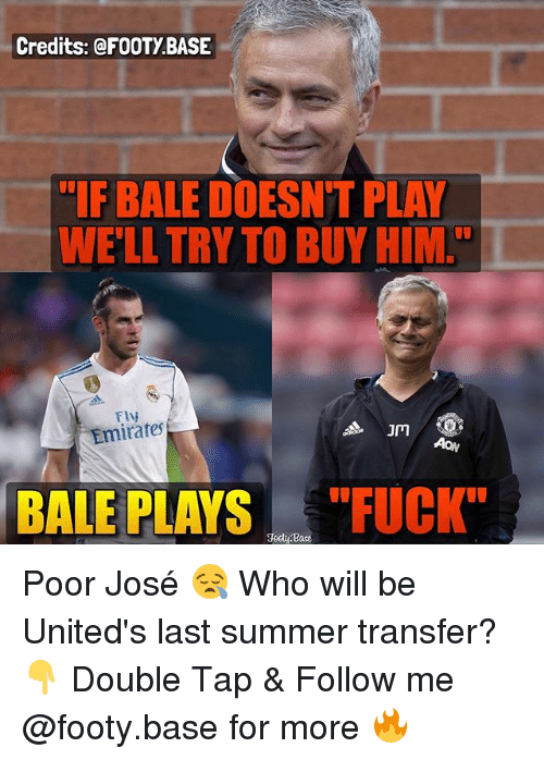 """Memes, Summer, and Emirates: Credits: @F0OTY.BASE  IF BALE DOESNT PLAY  WE'LL TRY TO BUY HIM.""""  Fly  Emirates  JM  ON  BALE PLAYSFUCK Poor José 😪 Who will be United's last summer transfer? 👇 Double Tap & Follow me @footy.base for more 🔥"""