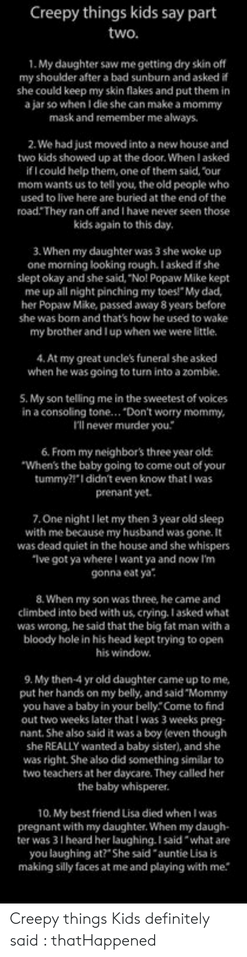 Creepy Things Kids Say Part Two 1 My Daughter Saw Me Getting