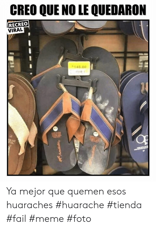 1e715ee7230 🔥 25+ Best Memes About Huaraches