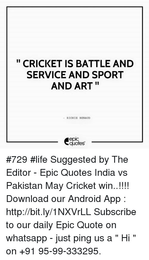Cricket Is Battle And Service And Sport And Art Richie Benaud Quotes