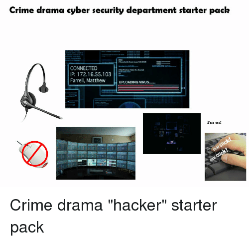 Crime Drama Cyber Security Department Starter Pack CONNECTED