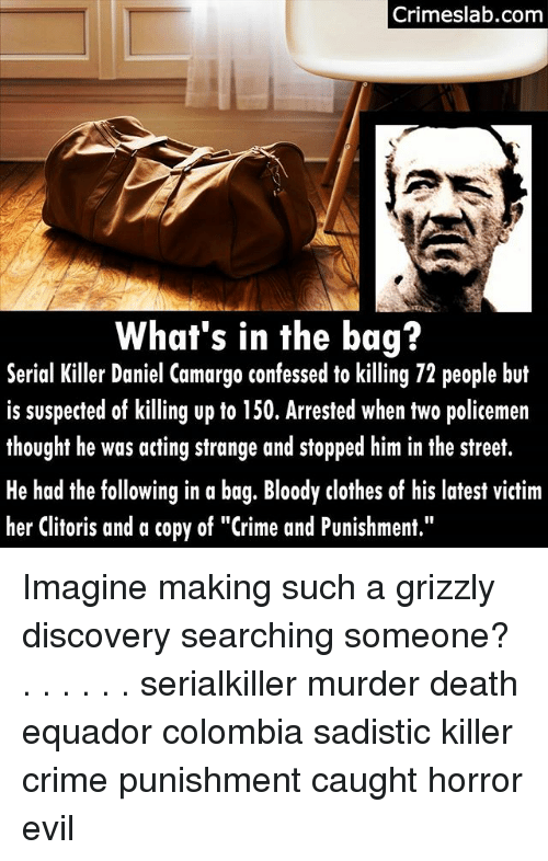 crimeslab com whats in the bag er daniel camargo confessed o 24309260 ✅ 25 best memes about crime and punishment crime and