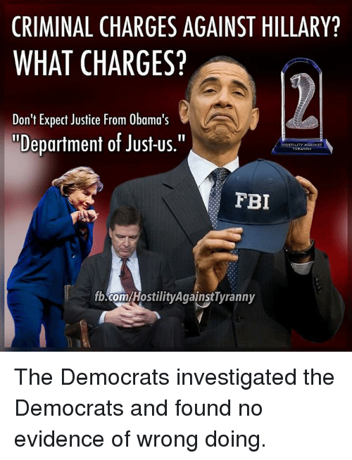 criminal charges against hillary what charges dont expect justice from 7251622 criminal charges against hillary? what charges? don't expect justice