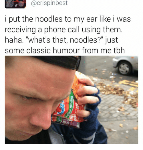 crispin best i put the noodles to my ear like 9853343 ✅ 25 best memes about noodles noodles memes,Noodle Memes