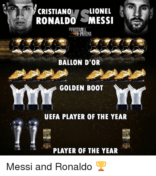 Memes, Messi, and Ronaldo: CRISTIANO LIONEL  RONALD0MESSI  RENA  BALLON D'OR  GOLDEN BOOT  UEFA PLAYER OF THE YEAR  FI  FI  PLAYER OF THE YEAR Messi and Ronaldo 🏆