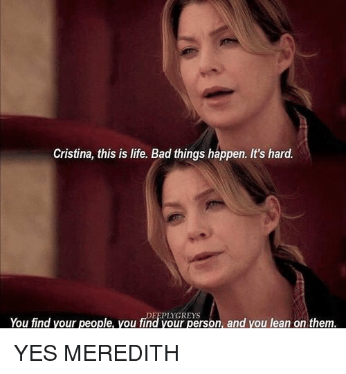 cristina this is life bad things happen its hard plygreys 11138386 ✅ 25 best memes about meredith meredith memes,Meredith Meme Images