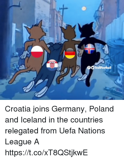 Memes, Croatia, and Germany: Croatia joins Germany, Poland and Iceland in the countries relegated from Uefa Nations League A https://t.co/xT8QStjkwE
