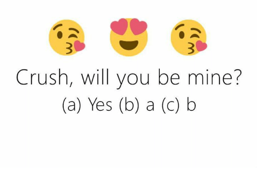 crush will you be mine a yes b a c 9373311 crush will you be mine? a yes b a c b crush meme on me me