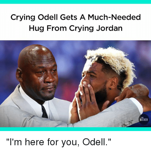 "Crying, Jordan, and Crying Jordan: Crying Odell Gets A Much-Needed  Hug From Crying Jordan  KICKER ""I'm here for you, Odell."""