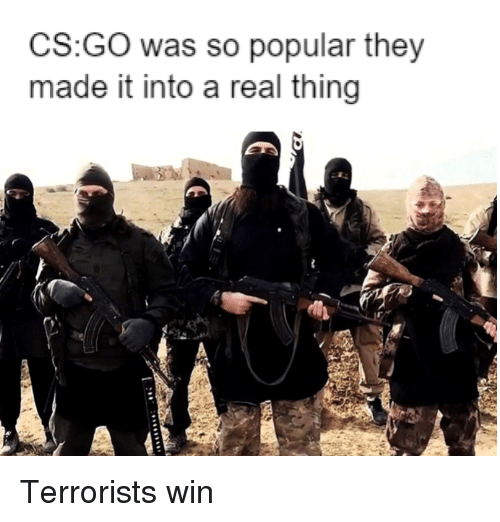 Csgo Was So Popular They Made It Into A Real Thing Dank Meme On