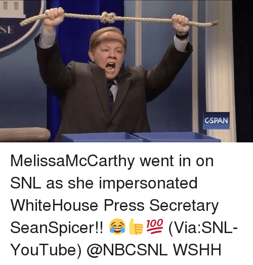 Memes, 🤖, and Cspan: CSPAN MelissaMcCarthy went in on SNL as she impersonated WhiteHouse Press Secretary SeanSpicer!! 😂👍💯 (Via:SNL-YouTube) @NBCSNL WSHH