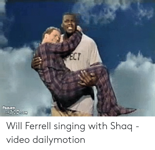 CT Anny Will Ferrell Singing With Shaq - Video Dailymotion ...
