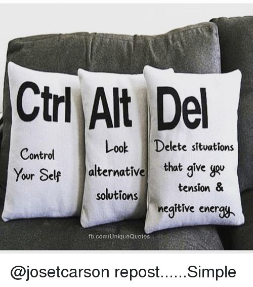 Memes And Looking Ctrl Alt Del Look Delete Situations Control Your Self