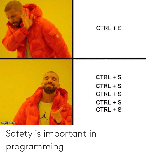 Programming, Com, and  Ctrl: CTRL S  CTRLS  CTRLS  CTRL S  CTRL +S  CTRL S  mgtlup.com Safety is important in programming