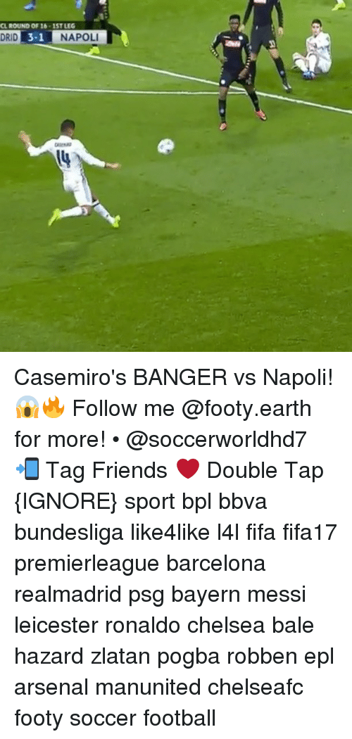 Arsenal, Barcelona, and Chelsea: CU ROUND OF 16 15TLEG  3-1  DRID  NAPOLI Casemiro's BANGER vs Napoli! 😱🔥 Follow me @footy.earth for more! • @soccerworldhd7 📲 Tag Friends ❤️ Double Tap {IGNORE} sport bpl bbva bundesliga like4like l4l fifa fifa17 premierleague barcelona realmadrid psg bayern messi leicester ronaldo chelsea bale hazard zlatan pogba robben epl arsenal manunited chelseafc footy soccer football
