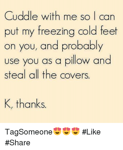 Cuddle Me: 25+ Best Memes About Cold Feet