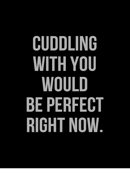 Amounts choice To You With Want Cuddle I can incredible