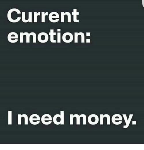 Memes Money And Cur Emotion L Need
