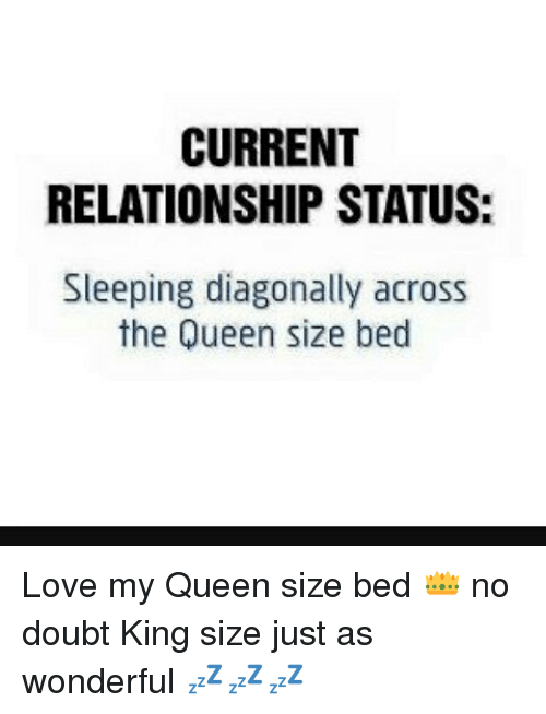 current relationship status sleeping diagonally across the queen size bed 12867002 current relationship status sleeping diagonally across the queen