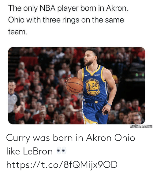 Lebron, Ohio, and Curry: Curry was born in Akron Ohio like LeBron 👀 https://t.co/8fQMijx9OD