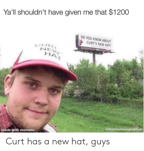 New, Hat, and Guys: Curt has a new hat, guys