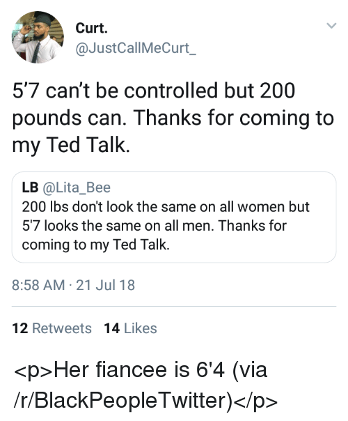 Curt 5'7 Can't Be Controlled but 200 Pounds Can Thanks for