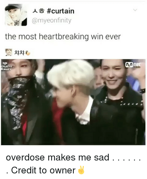Memes, Curtains, and 🤖: curtain  @myeonfinity  the most heartbreaking win ever  Mne  LinT overdose makes me sad . . . . . . . Credit to owner✌