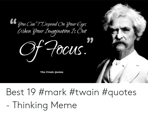 cuS the Fresh Quotes Best 19 #Mark #Twain #Quotes - Thinking ...