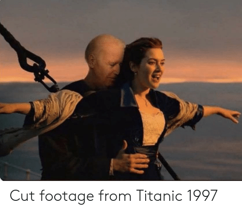 Titanic, Titanic 1997, and Cut: Cut footage from Titanic 1997