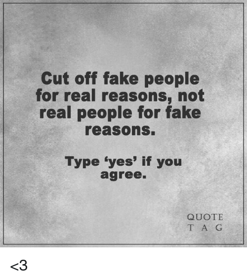 Cut Off Fake People for Real Reasons Not Real People for ...