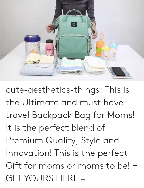 Cute, Moms, and Target: cute-aesthetics-things: This is the Ultimate and must have travel Backpack Bag for Moms! It is the perfect blend of Premium Quality, Style and Innovation! This is the perfect Gift for moms or moms to be! = GET YOURS HERE =