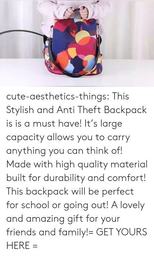 Cute, Family, and Friends: cute-aesthetics-things:  This Stylish and Anti Theft Backpack is is a must have! It's large capacity allows you to carry anything you can think of! Made with high quality material built for durability and comfort! This backpack will be perfect for school or going out! A lovely and amazing gift for your friends and family!= GET YOURS HERE =