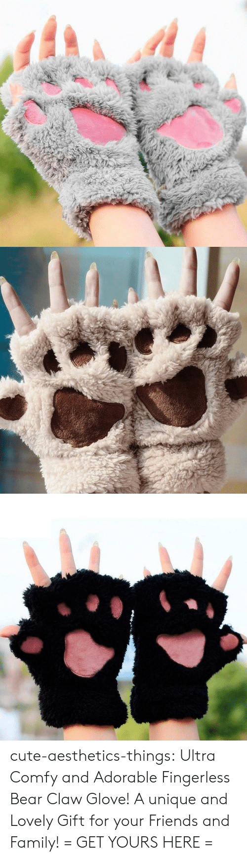 Cute, Family, and Friends: cute-aesthetics-things: Ultra Comfy and Adorable Fingerless Bear Claw Glove! A unique and Lovely Gift for your Friends and Family! = GET YOURS HERE =
