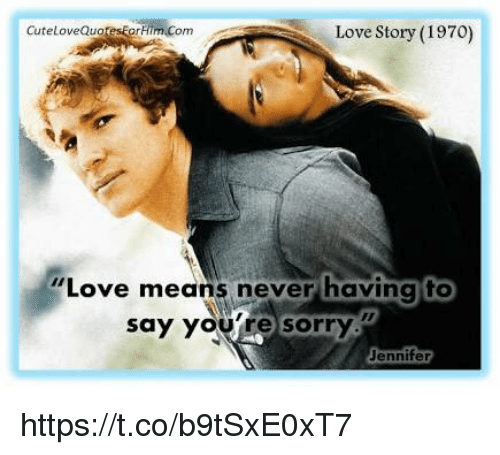 Cute Love Quotes Him Come Love Story 197o Love Means Never