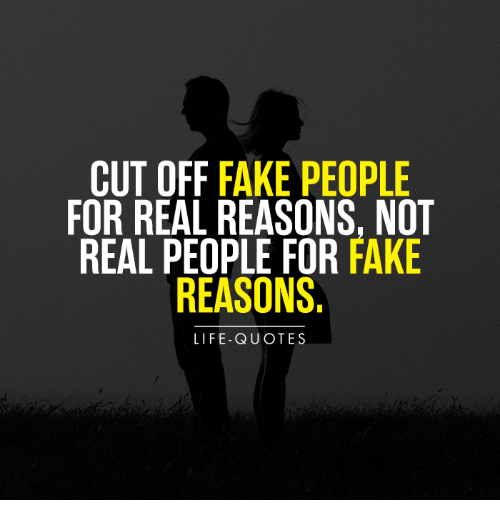 Cutoff Fake People For Real Reasons Not Real People For Fake Reasons