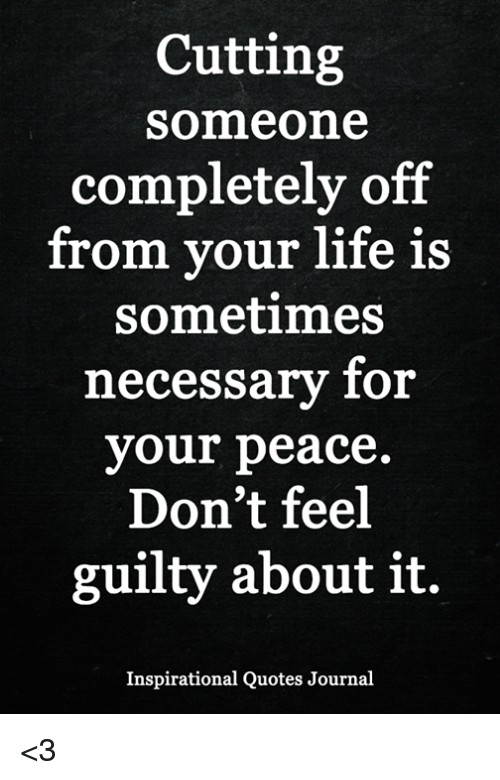 Cutting Someone Completely Off From Your Life Is Sometimes ...