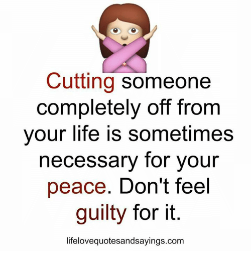 Cutting Someone Completely Off From Your Life Is Sometimes