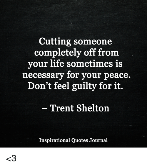 Cutting Someone Completely Off From Your Life Sometimes Is Necessary