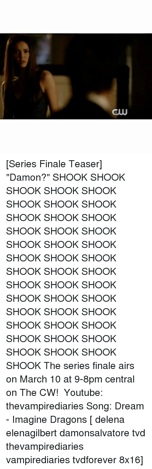 """Finals, Memes, and Imagine Dragons: CUU [Series Finale Teaser] """"Damon?"""" SHOOK SHOOK SHOOK SHOOK SHOOK SHOOK SHOOK SHOOK SHOOK SHOOK SHOOK SHOOK SHOOK SHOOK SHOOK SHOOK SHOOK SHOOK SHOOK SHOOK SHOOK SHOOK SHOOK SHOOK SHOOK SHOOK SHOOK SHOOK SHOOK SHOOK SHOOK SHOOK SHOOK SHOOK SHOOK SHOOK SHOOK SHOOK SHOOK SHOOK SHOOK SHOOK The series finale airs on March 10 at 9-8pm central on The CW! ⠀ Youtube: thevampirediaries Song: Dream - Imagine Dragons [ delena elenagilbert damonsalvatore tvd thevampirediaries vampirediaries tvdforever 8x16]"""
