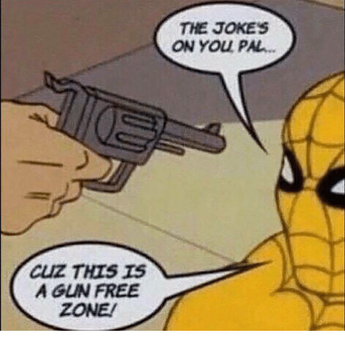 cuz this is a gun free zone the jokes on 21018504 ✅ 25 best memes about gun free zone gun free zone memes,Gun Free Zone Meme
