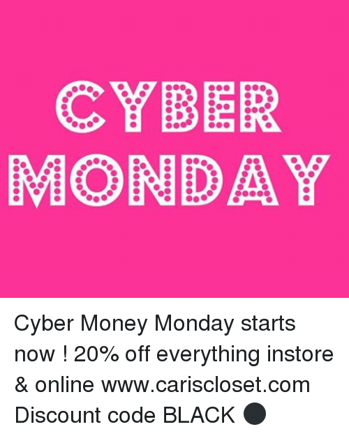b1638293d65a7 CYBER MONDAY Cyber Money Monday Starts Now ! 20% Off Everything ...