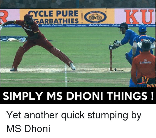 Memes, Wiki, and 🤖: CYCLE PURE  GARBATHIES  t Dalmia Cement Dalmia Cement Dalmla Cement Dalmi  Emirafes  RT WIKI  SIMPLY MS DHONI THINGS! Yet another quick stumping by MS Dhoni