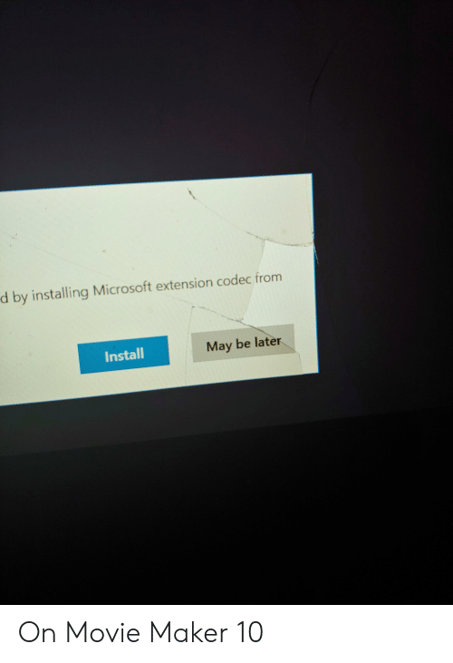 D by Installing Microsoft Extension Codec From Install May Be Later