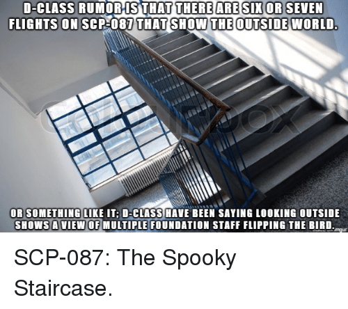 D-Class RUMORIS THAT FLIGHTS ON SCP 087 THERE ARE SIX OR