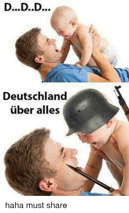 D&d, Deutschland, and Sharing: D...D...D...  Deutschland  uber alles haha must share