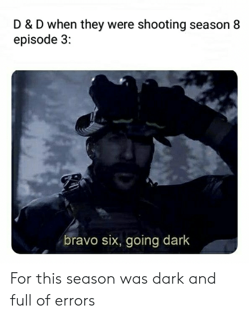 D & D When They Were Shooting Season 8 Episode 3 Bravo Six Going