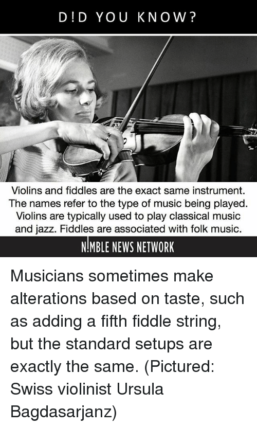 d d you know violins and fiddles are the exact same instrument the