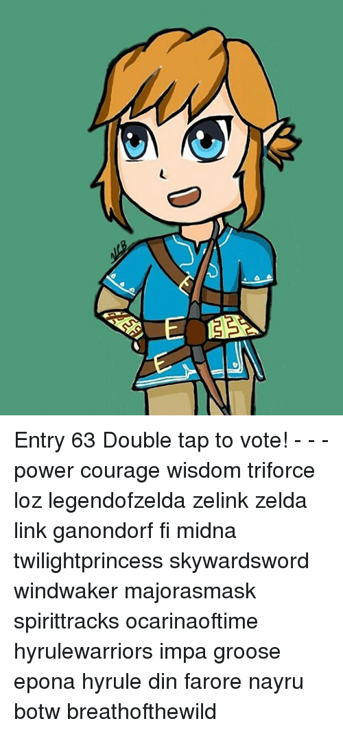 D Entry 63 Double Tap To Vote Power Courage Wisdom Triforce
